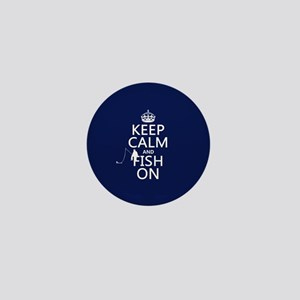Keep Calm and Fish On Mini Button